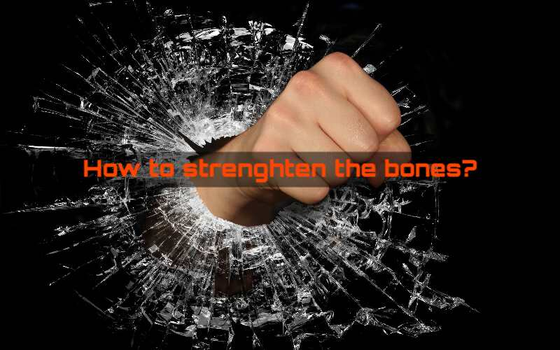 how to strenghten the bones